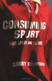 Cover of book - Consuming sport: Fans, sport and culture
